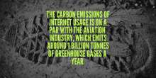 image: footprint in background foregrounded by text: the carbon emissions of internet usage is on par with the aviation industry, which emits around 1 billion tonnes of greenhouse gases a year